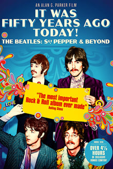 It Was Fifty Years Ago Today! The Beatles (2017)