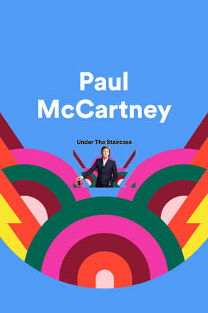 Paul McCartney: Under the Staircase