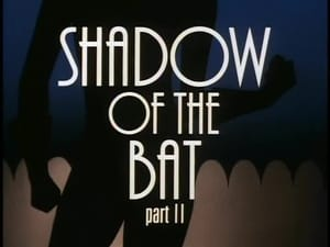 Shadow of the Bat (Part 2)