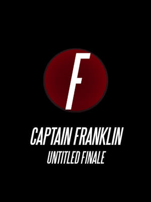 Captain Franklin: Untitled Finale