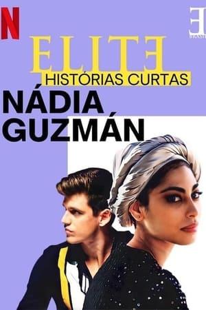 Watch Elite Short Stories: Nadia Guzmán Full Movie