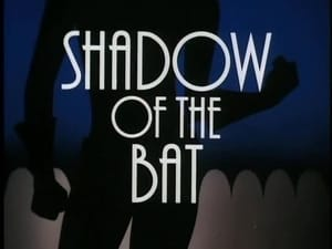 Shadow of the Bat (Part 1)