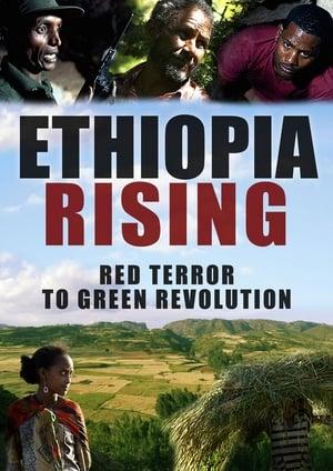 Ethiopia Rising: Red Terror to Green Revolution