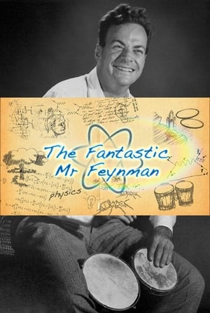 Richard Feynman: The Fantastic Mr Feynman