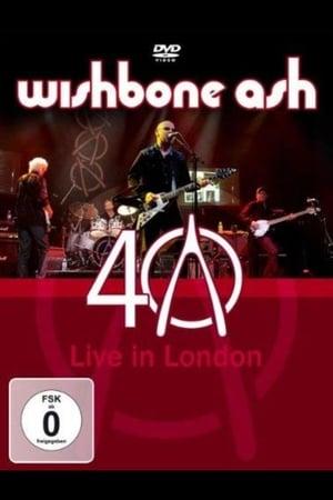 Wishbone Ash: 40th Anniversary Concert - Live In London