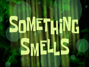 SpongeBob SquarePants Season 2 : Something Smells