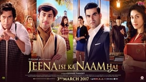 Jeena Isi Ka Naam Hai (2017) Hindi Full Movie Watch Online