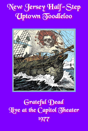 New Jersey Half-Step Uptown Toodleloo: Grateful Dead Live at The Capitol Theater 1977