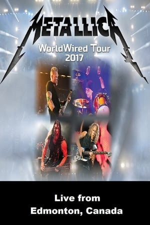 Watch Metallica: WorldWired Tour 2017 - Live from Edmonton, Canada Full Movie