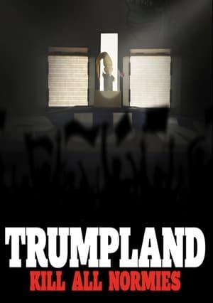 Trumpland: Kill All Normies