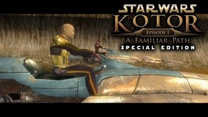 Star Wars Knights of the Old Republic: Episode 1: A Familiar Path - Special Edition