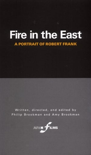 Fire in the East: A Portrait of Robert Frank