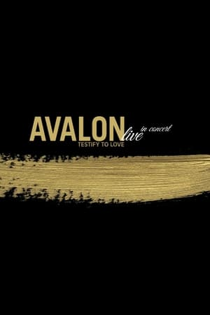 Avalon: Live in Concert - Testify to Love
