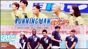 Running Man Season 1 :Episode 154  Shanghai Dream Cup 2013