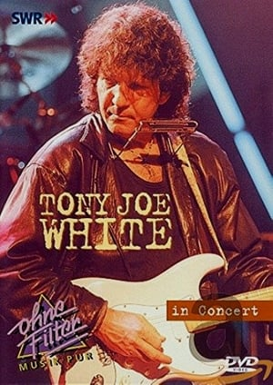 Tony Joe White: In Concert - Ohne Filter