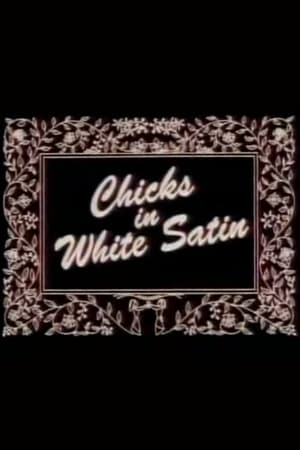 Watch Chicks in White Satin Full Movie
