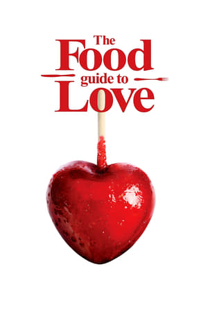 The Food Guide to Love (2013)