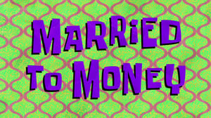 SpongeBob SquarePants Season 9 : Married to Money