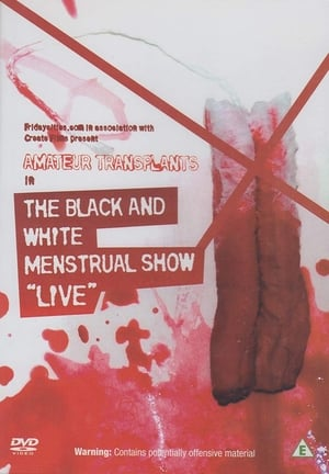 Amateur Transplants in The Black and White Menstrual Show (2007)