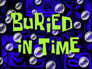 SpongeBob SquarePants Season 7 :Episode 35  Buried in Time