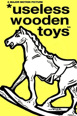 Watch Useless Wooden Toys Full Movie