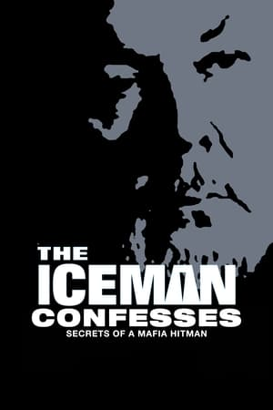 The Iceman Confesses: Secrets of a Mafia Hitman