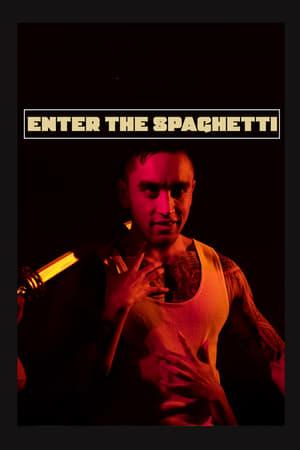 Enter The Spaghetti