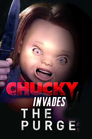Chucky Invades The Purge (2013)