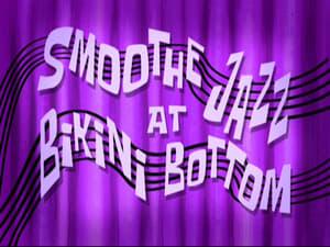 SpongeBob SquarePants - Season 8 Season 8 : Smoothe Jazz at Bikini Bottom