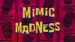 SpongeBob SquarePants Season 10 : Mimic Madness