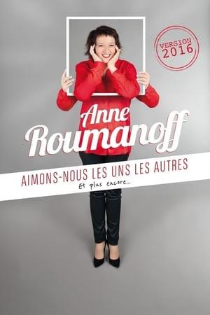 Anne Roumanoff : Aimons-nous les uns les autres et plus encore…