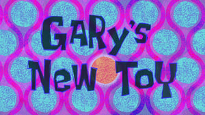 SpongeBob SquarePants Season 9 : Gary's New Toy