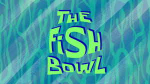 SpongeBob SquarePants Season 9 : The Fish Bowl