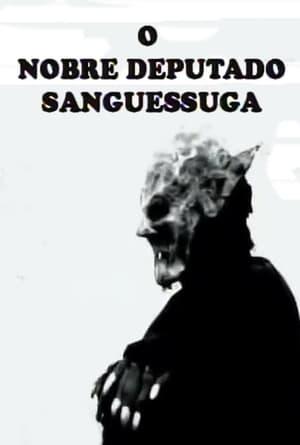O Nobre Deputado Sanguessuga