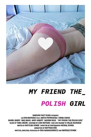 My Friend the Polish Girl (2018)
