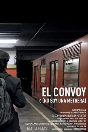 El convoy o (no soy una metrera)