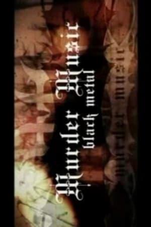 Murder Music: Black Metal