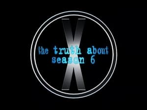 The X-Files Season 0 : The Truth About Season 6