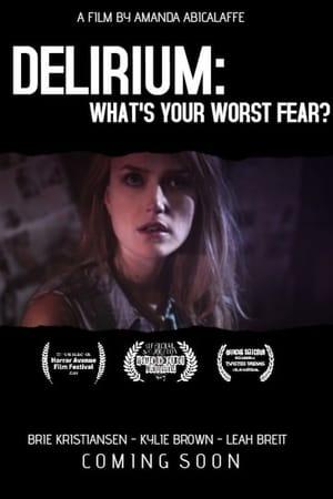 Delirium: What's Your Worst Fear? (2016)