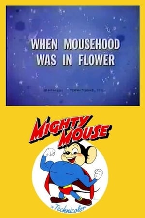 Watch When Mousehood Was in Flower Full Movie