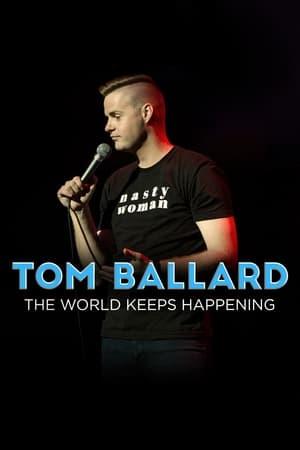 Tom Ballard: The World Keeps Happening (2017)