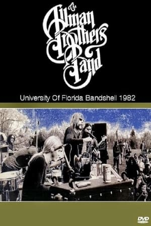 The Allman Brothers Band Live At University Of Florida Bandshell 1982
