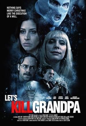 Let's Kill Grandpa (2017)