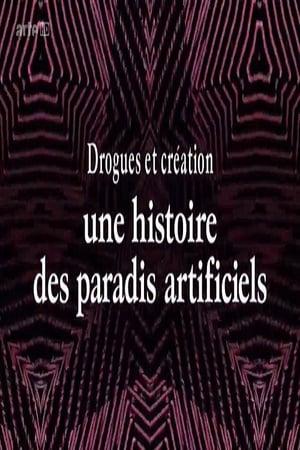 Drogues et création, une histoire des paradis artificiels