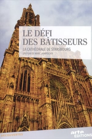 Le Défi des bâtisseurs - La cathédrale de Strasbourg