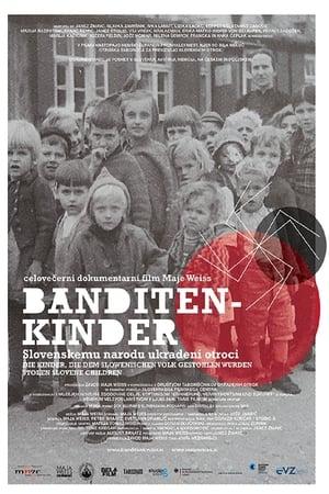 Banditenkinder - slovenskemu narodu ukradeni otroci
