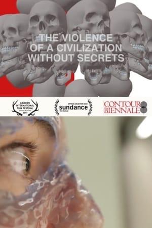 The Violence of a Civilization without Secrets (2018)