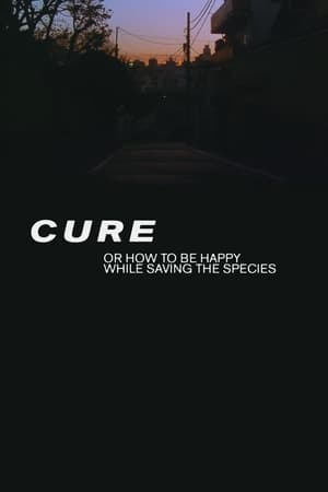 Cure: or How to Be Happy While Saving the Species