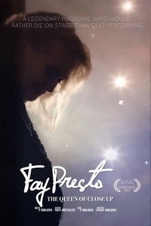 Fay Presto, Queen of the Close Up (2018)