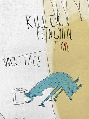 Killer, Penguin, Tom, Doll Face